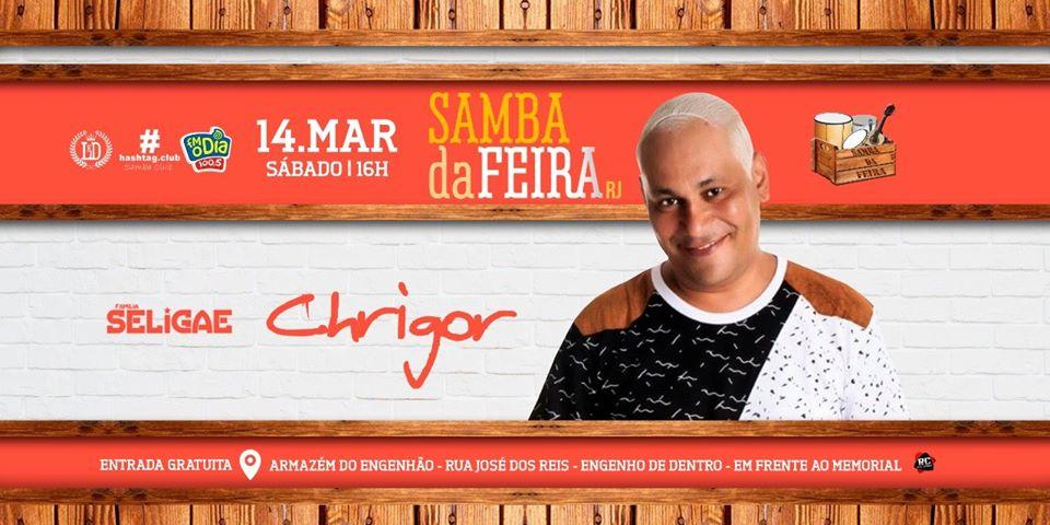 """CHRIGOR É O CONVIDADO DO """"SAMBA DA FEIRA""""                                                                                DO DIA 14 DE MARÇO"""
