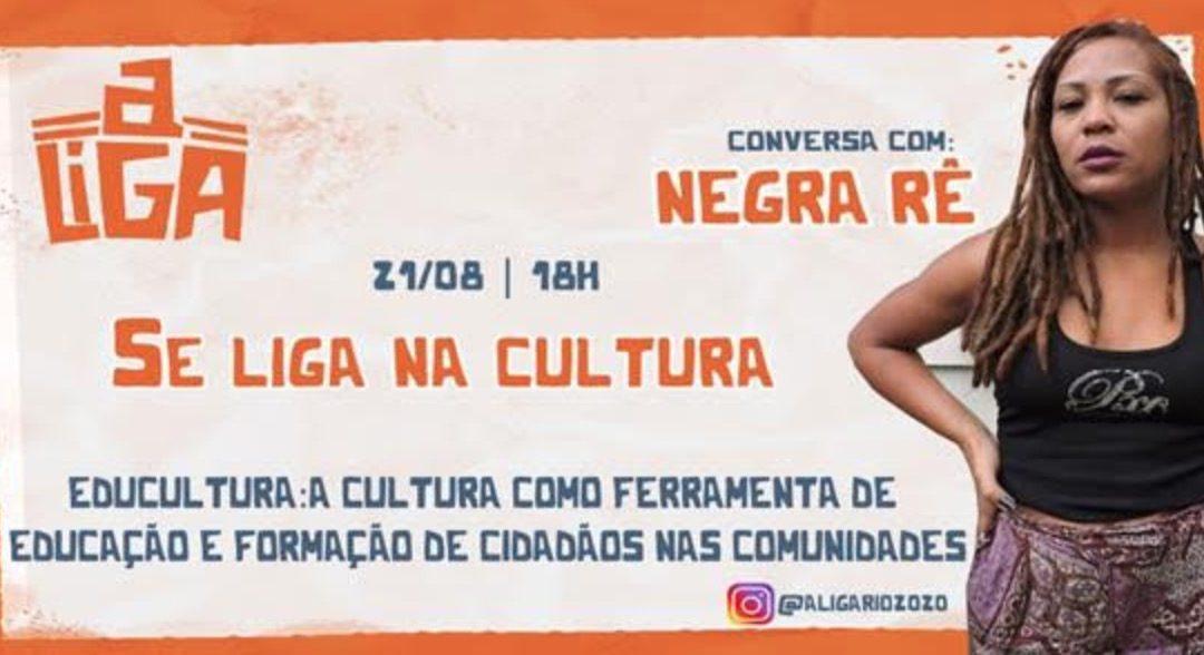 Coletivo 'A Liga' conversa com Negra Rê nesta sexta-feira (21)